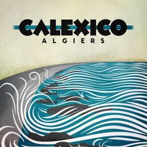 [Bild: Calexico-Algiers-SMALL-300x300.jpg]